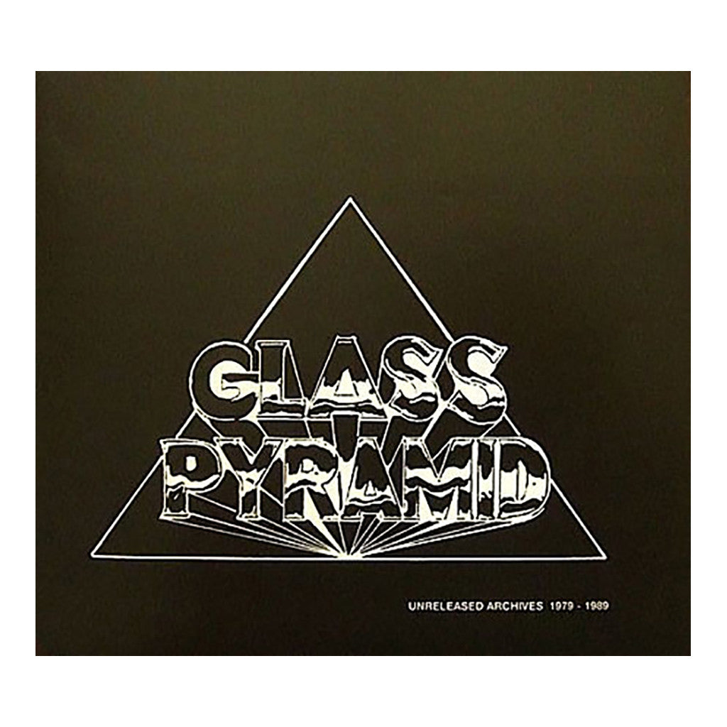 Glass Pyramid - 'Glass Pyramid (Ureleased Archives: 1979-1989)' [CD]