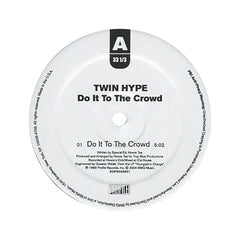 "Twin Hype - 'Do It To The Crowd' [(Black) 12"" Vinyl Single]"