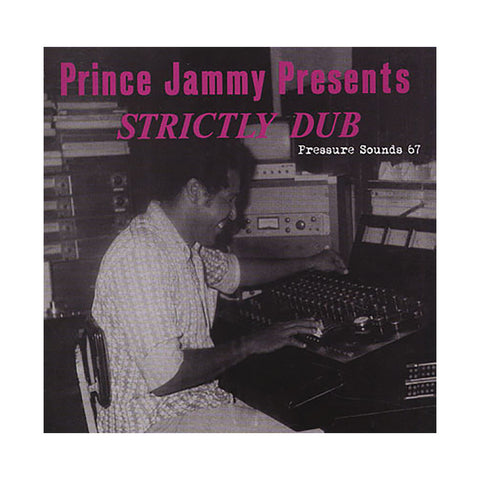 "[""Prince Jammy Presents - 'Strictly Dub (Pressure Sounds 67)' [CD]""]"