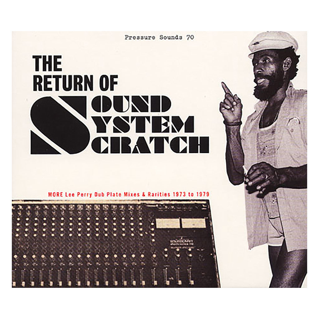 Lee Scratch Perry & The Upsetters - 'The Return Of Sound System Scratch: More Dub Plate Mixes & Rarities 1973-1979 (Pressure Sounds 70)' [CD]