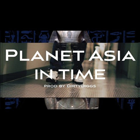 Planet Asia - 'In Time' [Video]