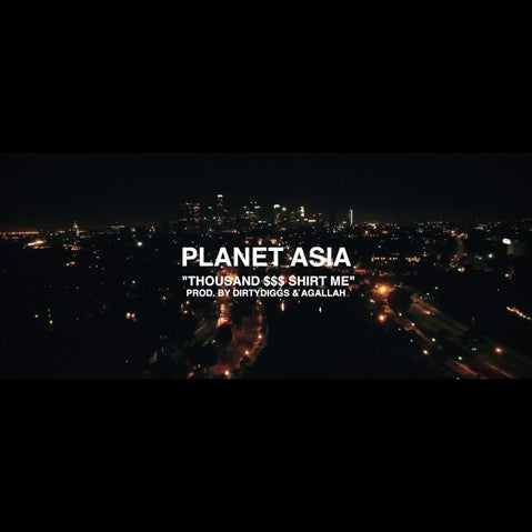 Planet Asia - 'Thousand $$$ Shirt' [Video]