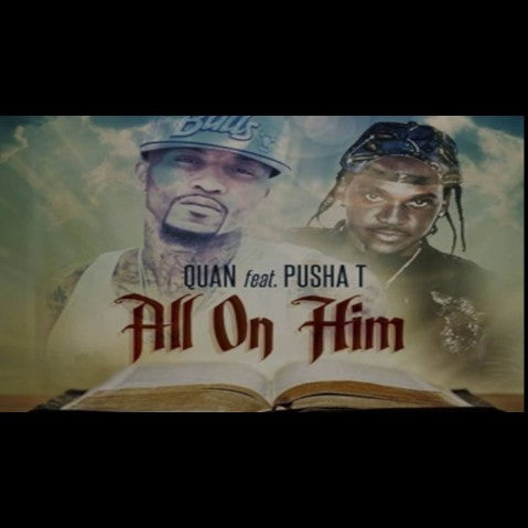 Quan - 'All On Him' [Video]