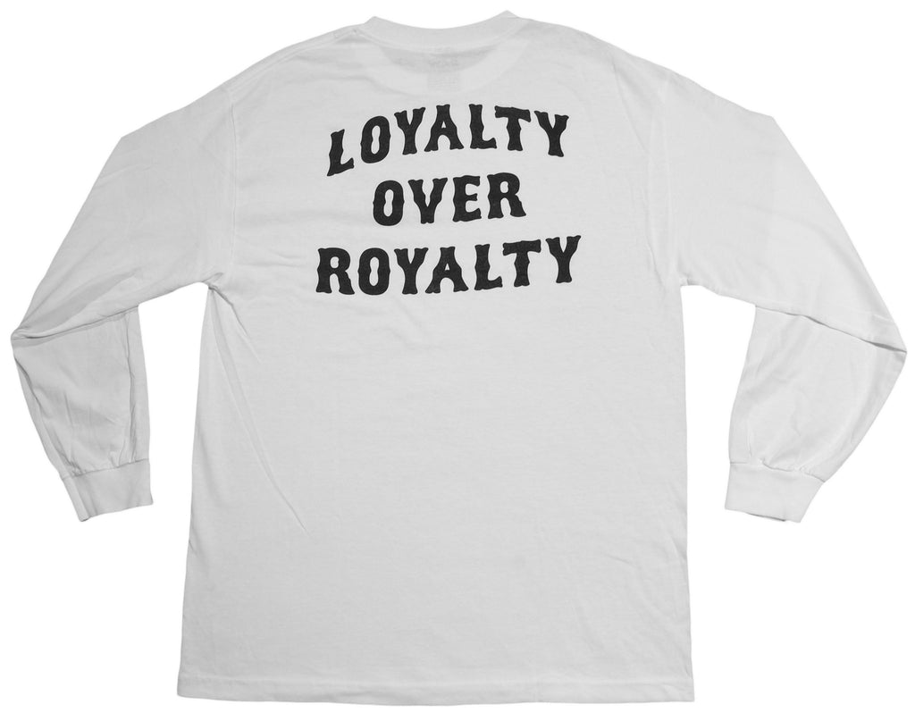 RAW - 'Loyalty Over Royalty' [(White) Long Sleeve Shirt]