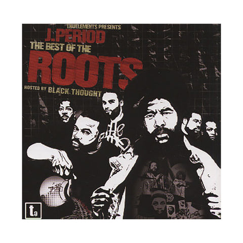 "[""The Roots & J. Period (Hosted By: Black Thought) - 'The Best Of The Roots' [CD]""]"