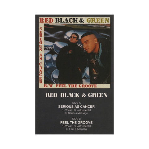 "[""Red Black & Green - 'Serious As Cancer/ Feel The Groove' [Cassette Tape]""]"