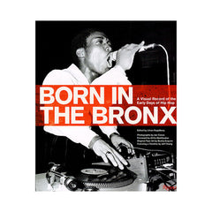 <!--020071127011270-->Johan Kugelberg, Joe Conzo - 'Born In The Bronx: A Visual Record Of The Early Days Of Hip Hop' [Book]