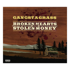 <!--120140128062545-->Gangstagrass - 'Broken Hearts And Stolen Money' [CD]