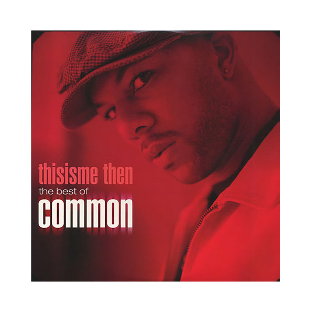 <!--2007121142-->Common - 'Thisisme Then: The Best Of Common' [CD]