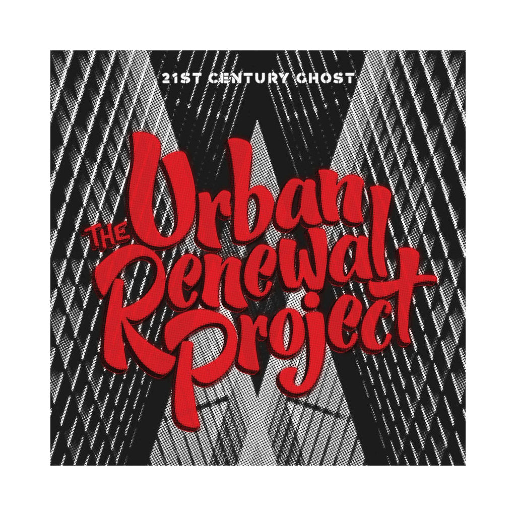 The Urban Renewal Project - '21st Century Ghost' [CD]