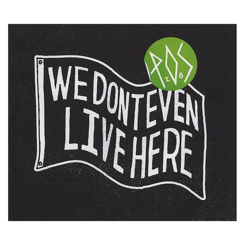 "[""P.O.S. - 'We Don't Even Live Here' [CD]""]"