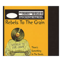 Rebels To The Grain - 'There's Something In The Seeds' [CD]