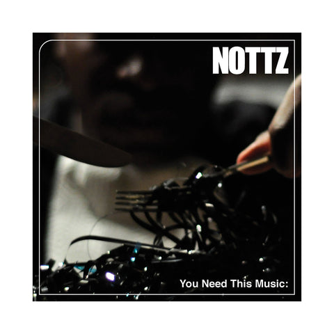 "[""Nottz - 'You Need This Music:' [CD]""]"