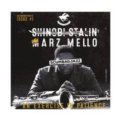 Shinobi Stalin & Marz Mello - 'Scumbag Jazz #1: An Exercise In Patience' [CD]