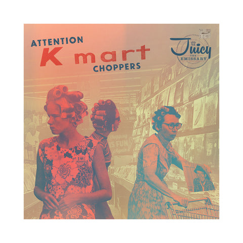 Juicy The Emissary - 'Attention K-Mart Choppers' [(Black) Vinyl LP]