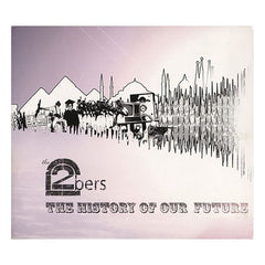 <!--020110101033190-->The 2bers - 'The History Of Our Future' [CD]