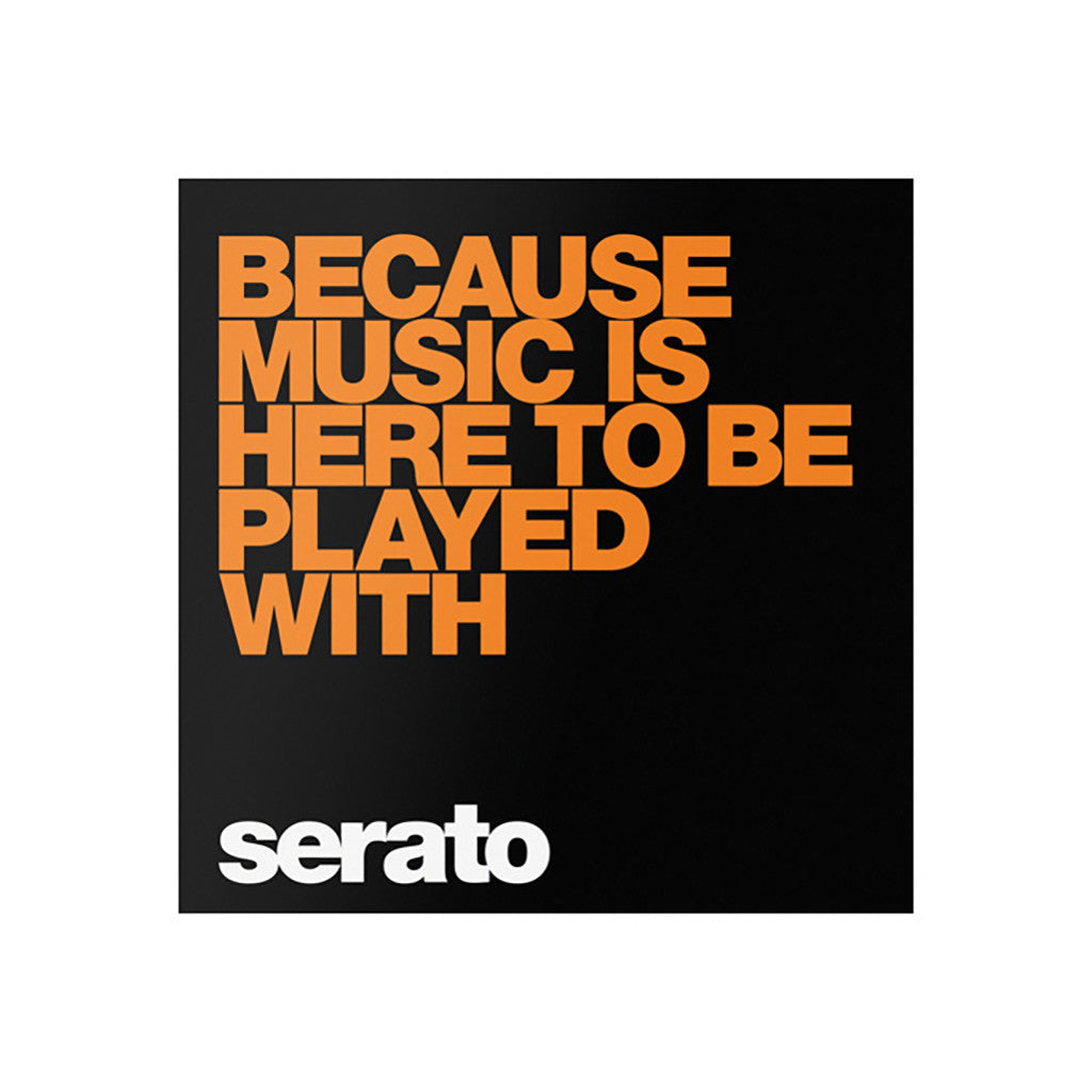 "<!--019000101059248-->Serato - '10"" Performance Series - Because Music Is Here To Be Played With' [10"" Vinyl Control [2x10""]]"