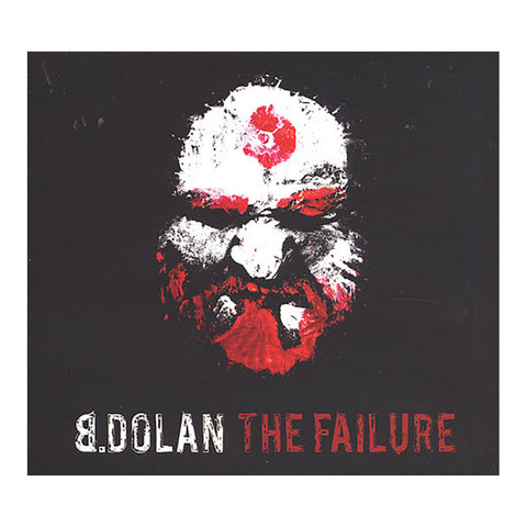 B. Dolan - 'The Failure' [CD]