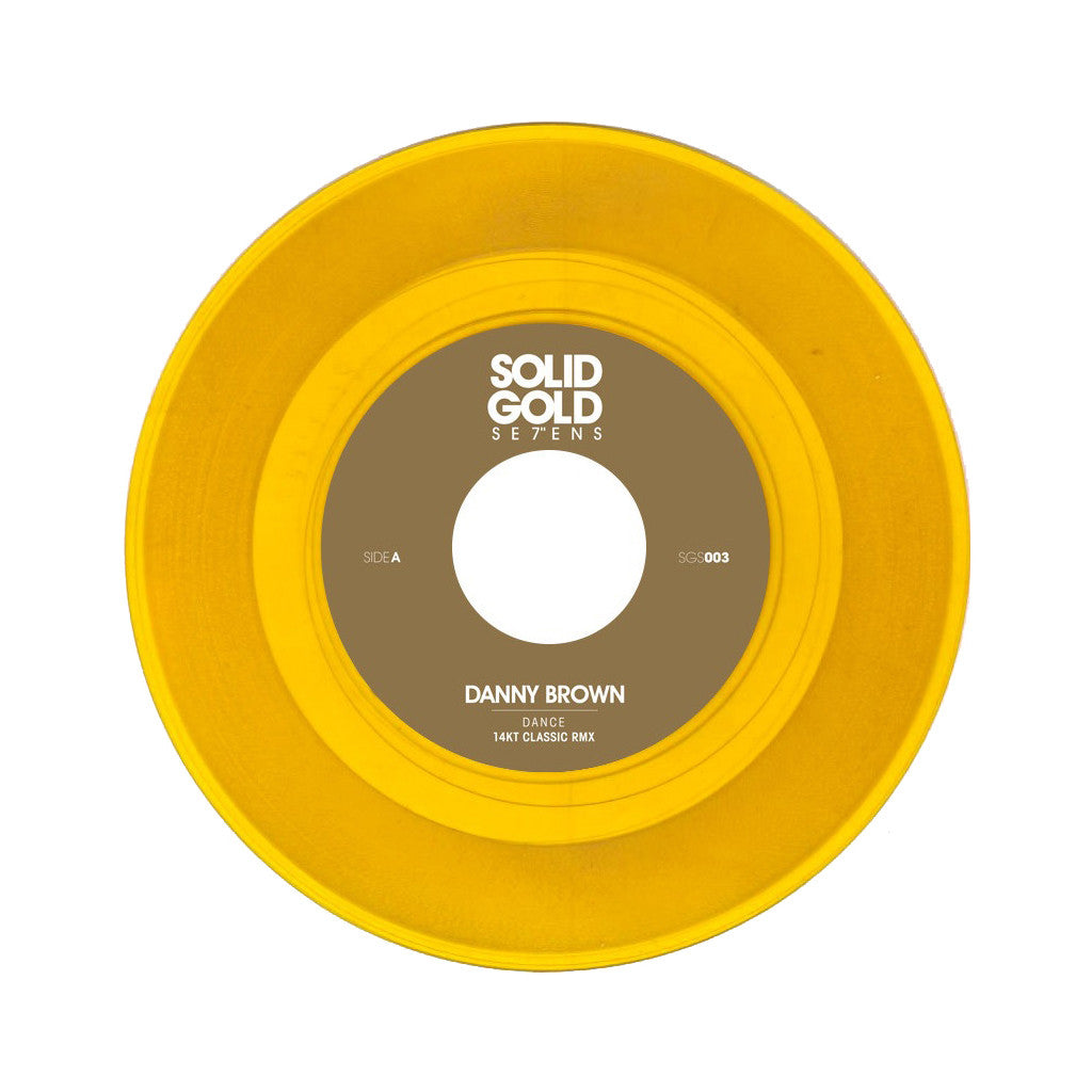 "Danny Brown - 'Dance (14KT Classic Remix)' [(Clear Gold) 7"" Vinyl Single]"