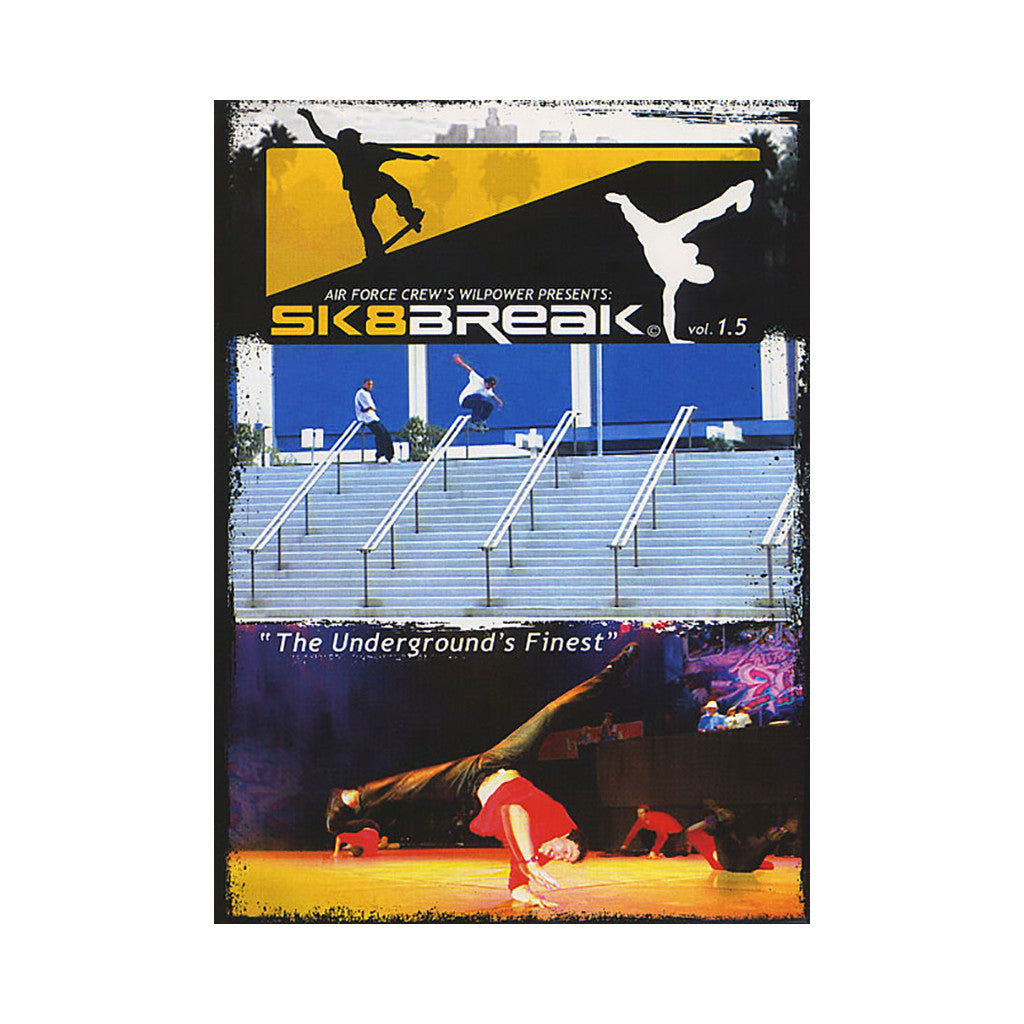 <!--020060103007310-->Air Force Crew's Wilpower Presents - 'Sk8Break Vol. 1.5: The Underground's Finest' [DVD]