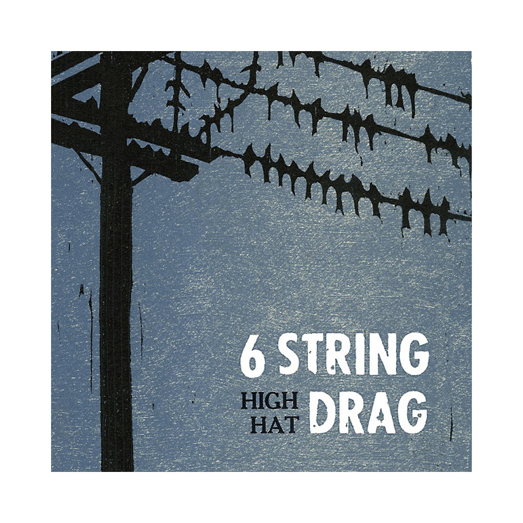6 String Drag - 'High Hat' [(Black) Vinyl LP]