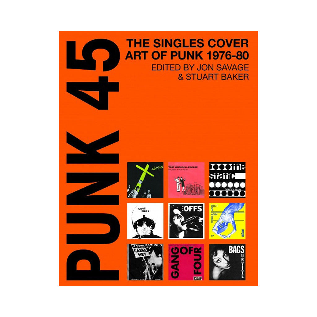 <!--120131126001619-->Jon Savage, Stuart Baker - 'Punk 45: The Singles & Cover Art Of Punk 1976-80' [Book]