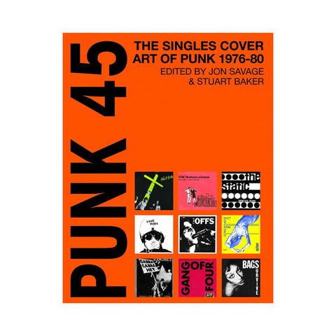 "[""Jon Savage, Stuart Baker - 'Punk 45: The Singles & Cover Art Of Punk 1976-80' [Book]""]"