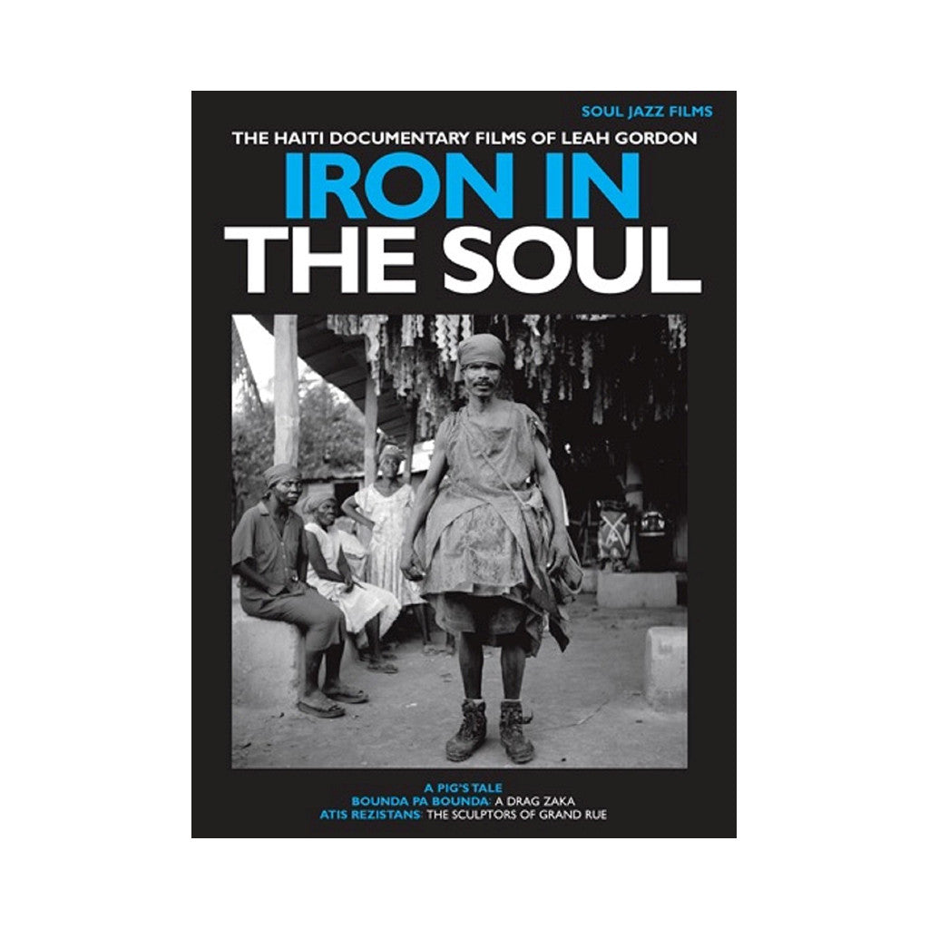 'Iron In The Soul: The Haiti Documentary Films Of Leah Gordon' [DVD. '