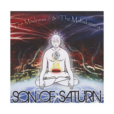 Son of Saturn - 'The Madness & The Mahakaruna' [CD]