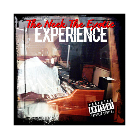Neek The Exotic - 'The Neek The Exotic Experience' [CD]