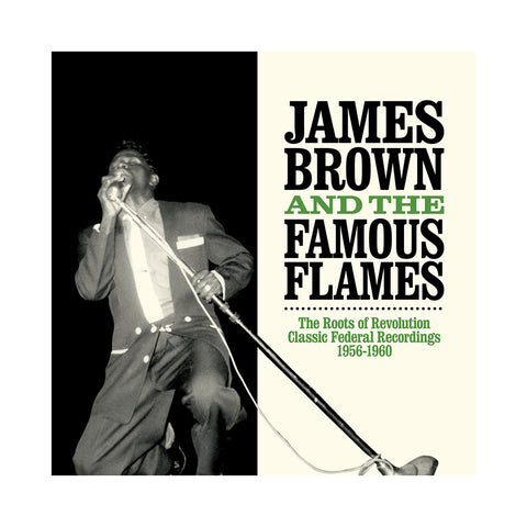 James Brown & The Famous Flames - 'The Roots Of Revolution: Classic Federal Recordings 1956-60' [CD [2CD]]