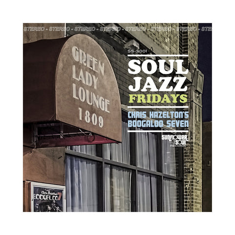 Chris Hazelton's Boogaloo 7 - 'Soul Jazz Fridays' [(Black) Vinyl LP]