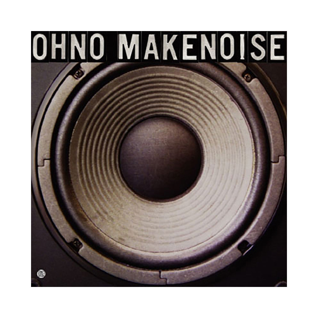 <!--2003080559-->Oh No - 'Make Noise' [Streaming Audio]