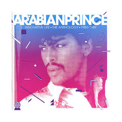 Arabian Prince - 'Innovative Life: Anthology 1984-1989' [CD]