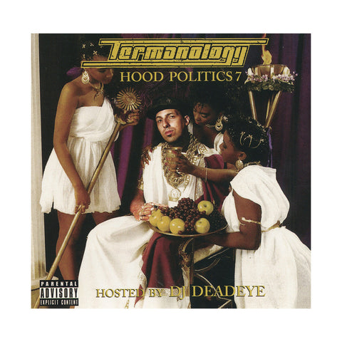 Termanology (Hosted By: DJ Deadeye) - 'Hood Politics Vol. 7' [CD]