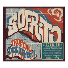 Various Artists - 'Sofrito: Tropical Discotheque' [CD]