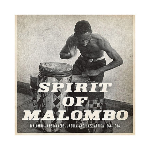 Various Artists (Next Stop... Soweto Presents) - 'Spirit Of Malombo: Malombo Jazz Makers, Jabula and Jazz Afrika 1966-1984' [(Black) Vinyl [2LP]]