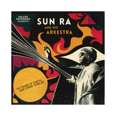 "[""Sun Ra & His Arkestra (Gilles Peterson Presents) - 'To Those Of Earth... And Other Worlds' [(Black) Vinyl [2LP]]""]"