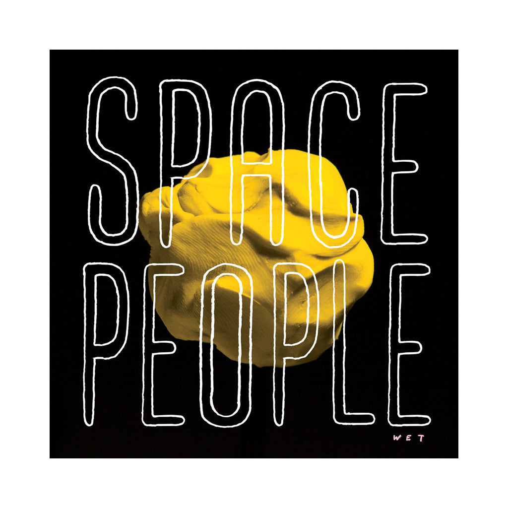 Space People - 'Wet' [(Black) Vinyl LP]