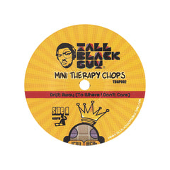 "<!--2013032645-->Tall Black Guy - 'Mini Therapy Chops 2: Drift Away (To Where I Dont Care)/ Signs And Wonders' [(Black) 7"" Vinyl Single]"