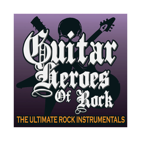 Various Artists - 'Guitar Heroes Of Rock: The Ultimate Rock (Instrumentals)' [CD]