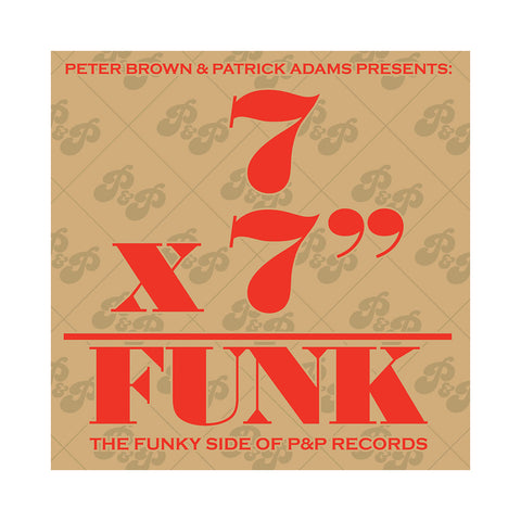 "Various Artists - '7 X 7"" = Funk: The Funky Side Of P&P Records' [(Black) 7"" Vinyl Single [7x7""]]"