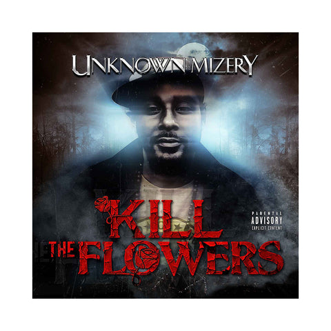 Unknown Mizery - 'Kill The Flowers' [CD]