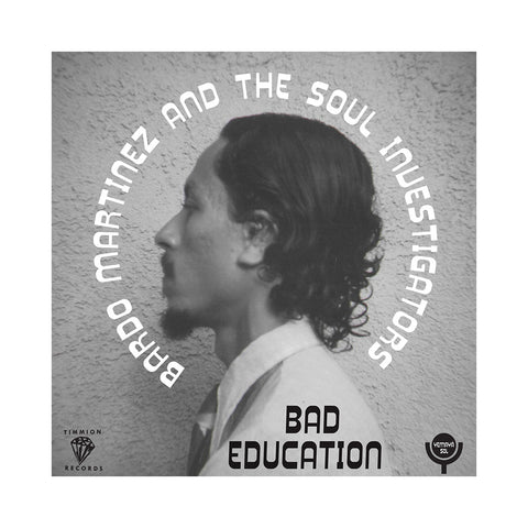 "[""Bardo Martinez & The Soul Investigators w/ Ernie Hawks - 'Bad Education' [(Black) 7\"" Vinyl Single]""]"