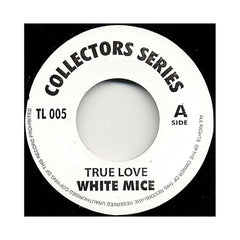 "<!--019860506013750-->White Mice - 'True Love' [(Black) 7"" Vinyl Single]"