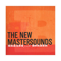 <!--020110809032142-->The New Mastersounds - 'Breaks From The Border' [(Black) Vinyl LP]
