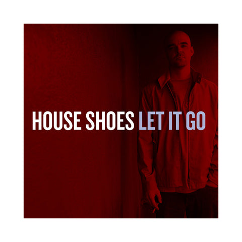 "[""House Shoes - 'Let It Go' [CD]""]"