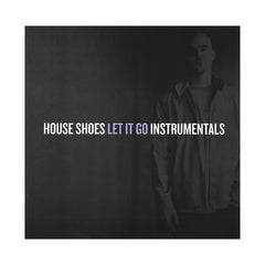 <!--2012112058-->House Shoes - 'Let It Go (Instrumentals)' [(Black) Vinyl [2LP]]