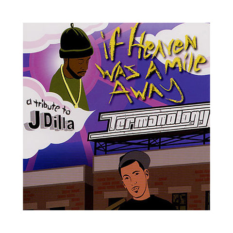 Termanology - 'If Heaven Was A Mile Away: A Tribute To J. Dilla' [CD]
