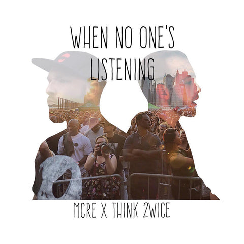 MCRE x Think 2wice - 'When No One's Listening' [CD]